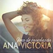 Beso De Consolación by Ana Victoria