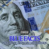 Blue Faces (feat. M.Y. Da Fly Guy & AK Villain) by Pastor Troy