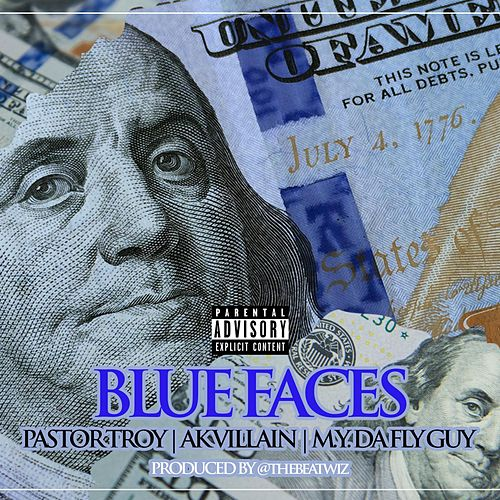Blue Faces (feat. M.Y. Da Fly Guy & AK Villain) by Pastor Troy