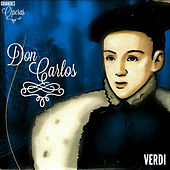 Don Carlos, Verdi, Grandes Óperas by Various Artists