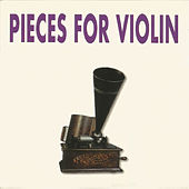 Pieces for Violin by Various Artists
