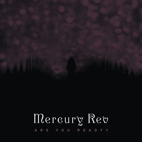 Are You Ready? by Mercury Rev