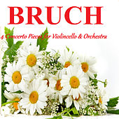 Bruch - 4 Concerto Pieces for Violoncello & Orchestra by Various Artists