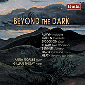Alwyn: Naiades - Britten: Interlude - Dodgson: Duo - Elgar: Two Chansons - Bennett: Sonata - Harty: In Ireland - Heath: Beyond the Dark by Various Artists