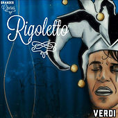 Rigoletto, Verdi, Grandes Óperas by Various Artists