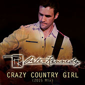 Crazy Country Girl by Pete Kennedy