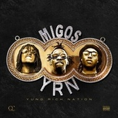 Yung Rich Nation by Migos