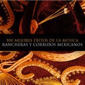 100 Mejores Éxitos de la Musica. Rancheras y Corridos Mexicanos by Various Artists