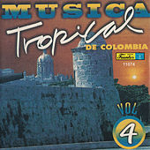 Música Tropical de Colombia, Vol. 4 by Various Artists