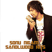 Sonu Nigam Sandlwood Hits by Various Artists