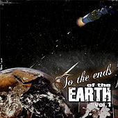To the Ends of the Earth, Vol. 1 by Various Artists