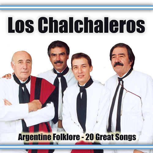 Argentine Folklore - 20 Great Songs by Los Chalchaleros