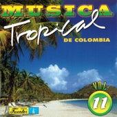 Música Tropical de Colombia, Vol. 11 by Various Artists