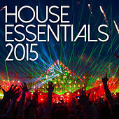 House Essentials 2015 by Various Artists