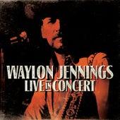 Live in Concert von Waylon Jennings