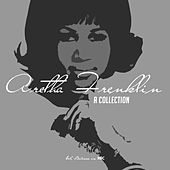 Aretha Franklin - A Collection by Aretha Franklin