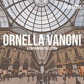 Ornella Vanoni - Il Capolavoro Collection by Ornella Vanoni