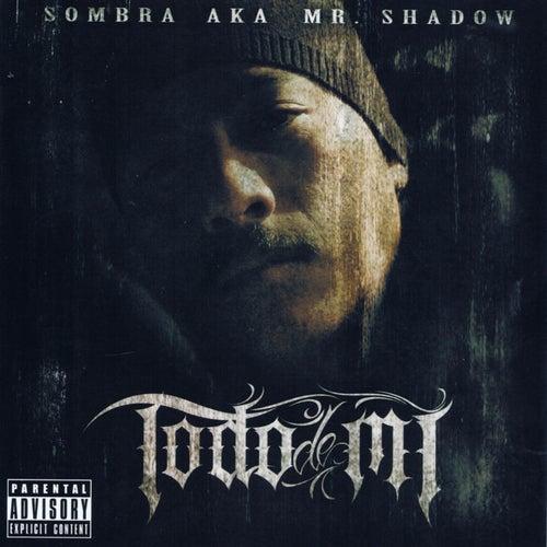 Todo De Mi by Mr. Shadow