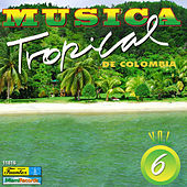 Música Tropical de Colombia, Vol. 6 by Various Artists
