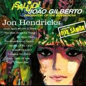 Salud! Joao Gilberto von Jon Hendricks