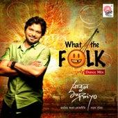 What the Folk by Babul Supriyo