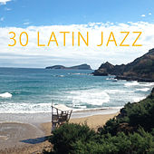 30 Latin Jazz by Various Artists