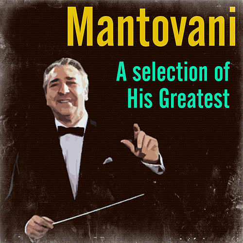 A Seclection of His Greatest by Mantovani & His Orchestra