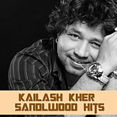 Kailash Kher Sandlwood Hits by Various Artists