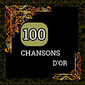 100 Chansons d'or by Various Artists