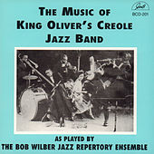 The Music of King Oliver's Creole Jazz Band as Played by the Bob Wilber Jazz Repertory Ensemble by Bob Wilber