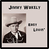 Easy Lovin' by Jimmy Wakely