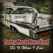 Fix It When I Can by Daddy Mack Blues Band