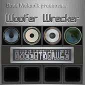 Bass Mekanik Presents Bassotronics: Woofer Wrecker by Bassotronics