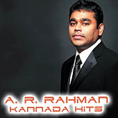 A. R. Rahman Kannada Hits by Various Artists