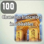 100 Chansons françaises inoubliables by Various Artists