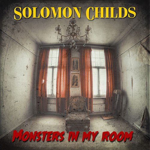 Monsters in My Room by Solomon Childs