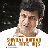 Shivraj Kumar All Time Hits by Various Artists
