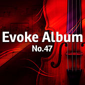 Evoke Album, Vol. 47 by Various Artists