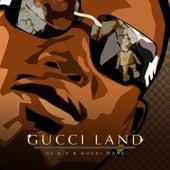 Gucci Land by Gucci Mane