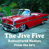 Rediscovered Masters from the 60's by The Jive Five