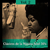 Clásicos de la Música Soul 50's, Vol. 2 by Various Artists