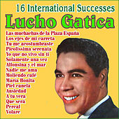 Lucho Gatica - 16 International Successes by Lucho Gatica