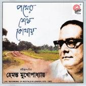 Pother Sesh Kothaye (Live) by Hemanta Mukhopadhyay