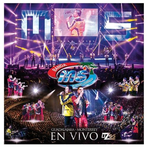 En Vivo - Guadalajara - Monterrey by Banda Sinaloense MS de Sergio Lizarraga