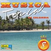 Música Tropical de Colombia, Vol. 8 by Various Artists