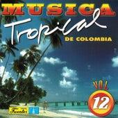 Música Tropical de Colombia, Vol. 12 by Various Artists