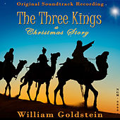 The Three Kings: A Christmas Story by William Goldstein