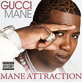 Mane Attraction by Gucci Mane