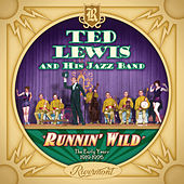 Runnin' Wild: The Early Years 1919-1926 by Ted Lewis