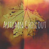 Autumn Chillout by Various Artists